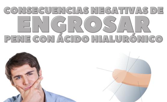 consecuencias negativas de engrosar pene con acido hialuronico